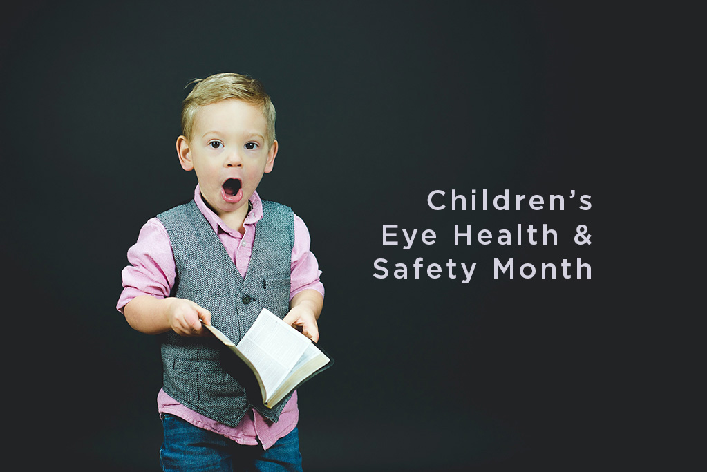 August is Children's Eye Health & Safety Month.