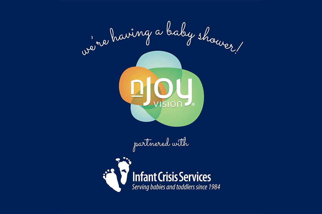 Support Infant Crisis Services in October with a $40 baby shower purchase and receive a $100/eye discount on LASIK at nJoy Vision